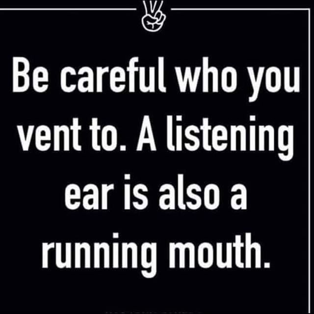 Be Careful Who You Vent To Pictures, Photos, and I...