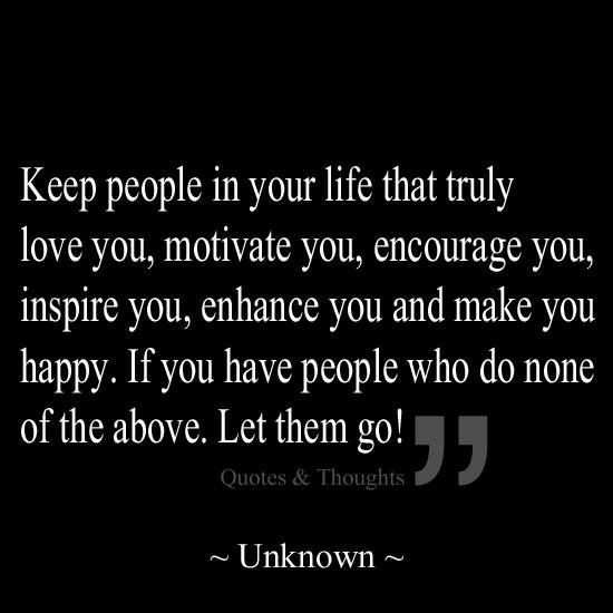 """""""Keep people in your life that truly love you, mot..."""