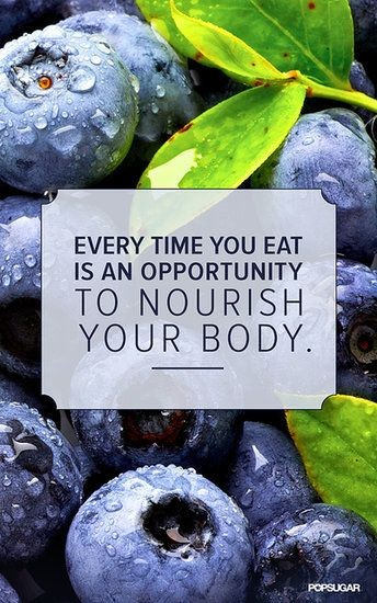 every time you eat is an opportunity to nourish yo...