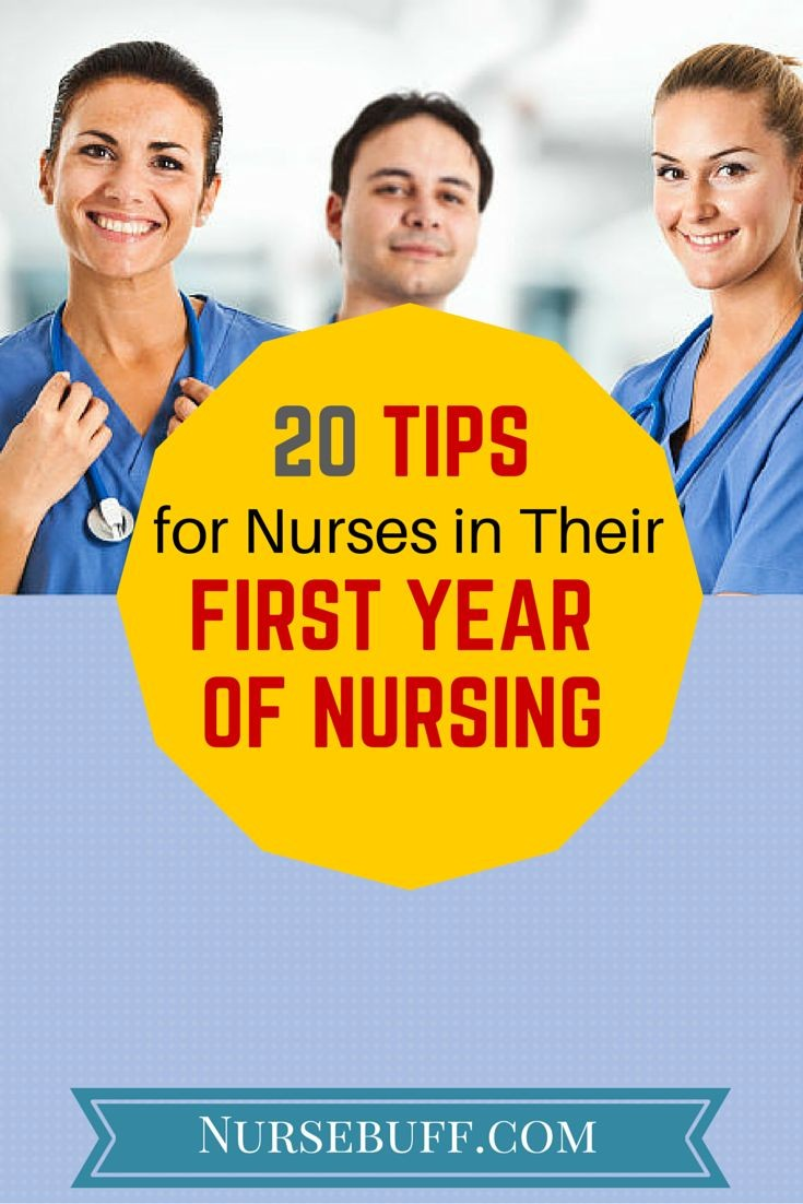 20 Tips for Nurses in Their First Year of Nursing...