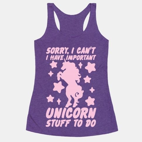 Sorry I can't I have important unicorn stuff to do...
