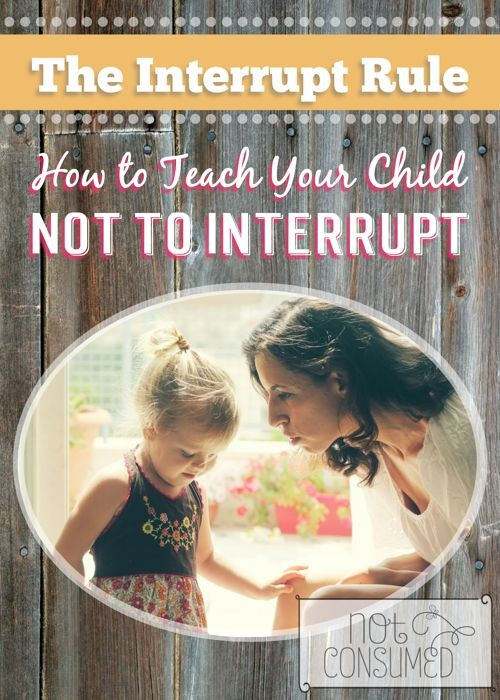 Does it drive you nuts that your children interrup...