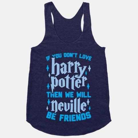 If You Don't Love Harry Potter, Then... | T-Shirts...