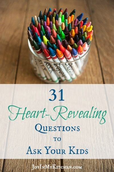 31 Heart-Revealing Questions to Ask Your Kids